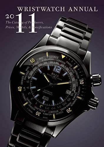 Wristwatch Annual 2011 The Catalog of Producers Prices Models and Specifications product image