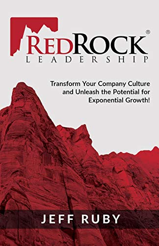 RedRock Leadership: Transform Your Company Culture and Unleash the Potential for Exponential Growth!