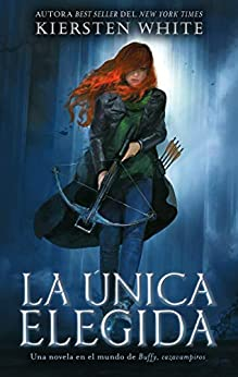 La única elegida (Puck nº 2) (Spanish Edition) by [Kiersten White, Evelia Ana Romano]