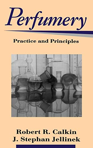 Perfumery Practice And Priciples: Practice and Principles