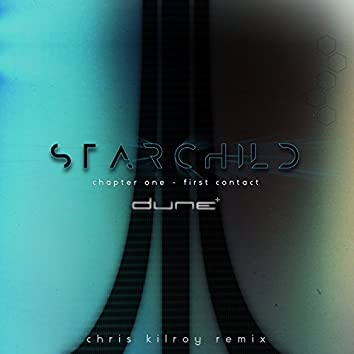 Starchild (Chapter One - First Contact / Chris Kilroy Remix)
