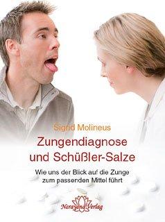 Zungendiagnose und Schüßler-Salze: Wie uns der Blick auf die Zunge zum passenden Mittel führt