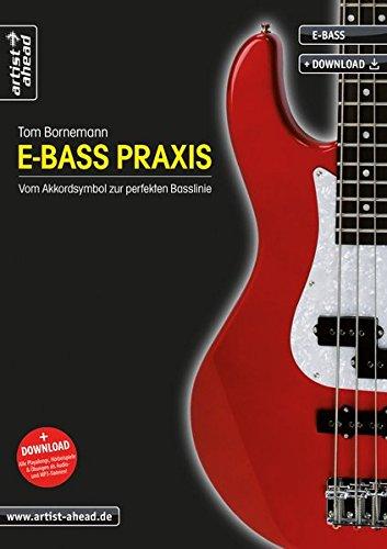 E-Bass Praxis: Vom Akkordsymbol zur perfekten Basslinie (inkl. Download). Weiterführende Bassschule für Anfänger. Lehrbuch für E-Bass. Musiknoten.