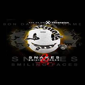Snakes & Smiling Faces