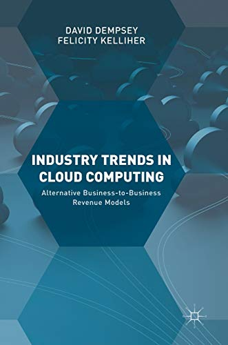 Industry Trends in Cloud Computing: Alternative Business-to-Business Revenue Models