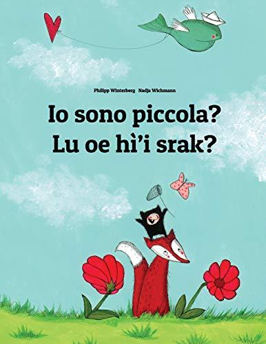 Io sono piccola? Lu oe hì'i srak?: Libro illustrato per bambini: italiano-na'vi (Edizione bilingue) (Un libro per bambini per ogni Paese del mondo)