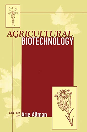 Agricultural Biotechnology (Books in Soils, Plants, and the Environment)
