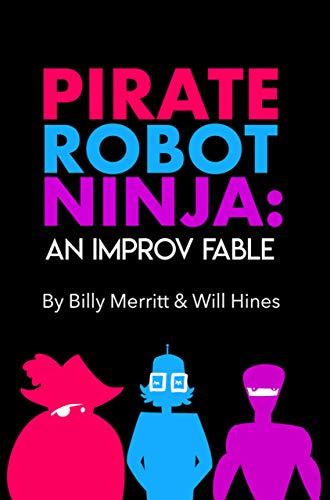 Pirate Robot Ninja: An Improv Fable