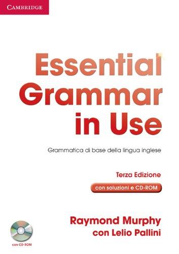 Essential grammar in use. With answers. Ediz. italiana. Per le Scuole superiori. Con CD-ROM: Grammatica di Base della Lingua Inglese