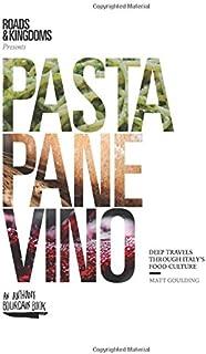 Pasta, Pane, Vino: Deep Travels Through Italy's Food Culture (Roads & Kingdoms Presents)