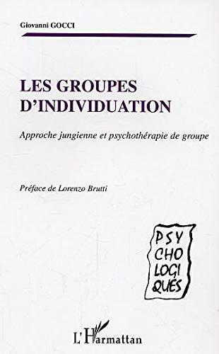 Les groupes d'individuation : Approche jungienne et psychothérapie de groupe