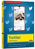 Twitter - optimal nutzen - neueste Version 2020 mit allen Funktionen anschaulich erklärt