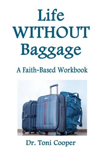 Life Without Baggage: A Faith-Based Workbook