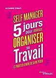 Self-manager - 5 jours pour mieux organiser son travail et profiter (enfin) de sa vie perso