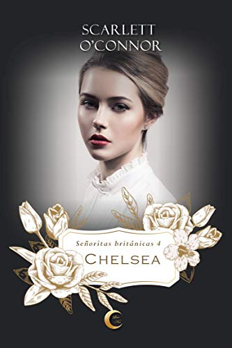 Chelsea, Señoritas Británicas 04 – Scarlett O'Connor (Rom)  41gpq65CA8L