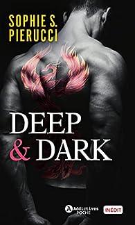 Deep & Dark par Sophie S. Pierucci