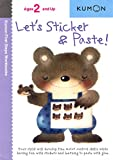 Let's Sticker & Paste! (Kumon First Steps Workbooks)...