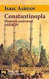 Constantinopla: Historia Universal Asimov, 7 (El Libro De Bolsillo - Historia)