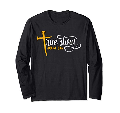 John 3:16 - Christian Easter True Story Cross & Nails Long Sleeve T-Shirt