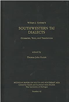 Southwestern Tai Dialects  Glossaries Texts and Translations  Michigan Papers on South and Southeast Asia