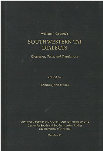 Southwestern Tai Dialects: Glossaries, Texts, and Translations (Michigan Papers on South and Southeast Asia)