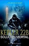 Kepler 22B: Solución mortal