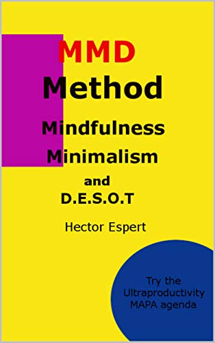 MMD Method: (Mindfulness, Minimalism and D.E.S.O.T)