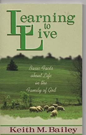 Learning to Live: Basic Facts About Life in the Family of God
