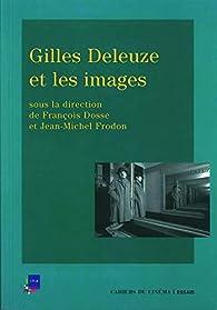 Gilles Deleuze et les images par François Dosse
