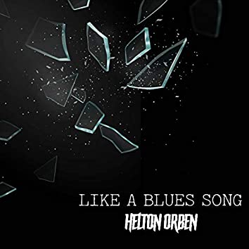 Like a Blues Song