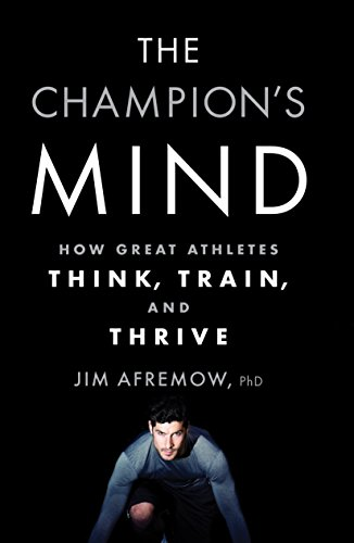 The Champion's Mind: How Great Athletes Think