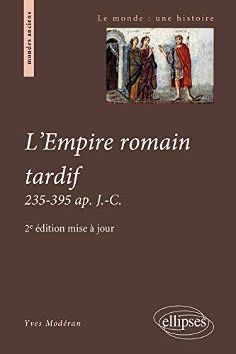 L'empire romain tardif : 235-395 ap. J-C