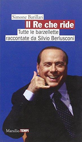Il re che ride. Tutte le barzellette raccontate da Silvio Berlusconi