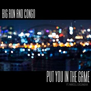 Put You in the Game (feat. Marcell Cassanova)