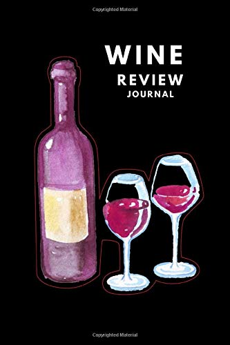 Wine Review Journal: Perfect Gift For Wine Lovers, Guide record Of Old...