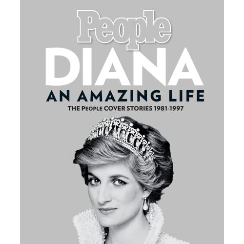 Diana, An Amazing Life: The People Cover Stories, 1981-1997