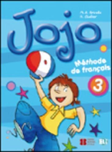 Jojo. Livre de l'élève. Per la Scuola elementare [Lingua francese]: Pupil's Book 3: Vol. 3