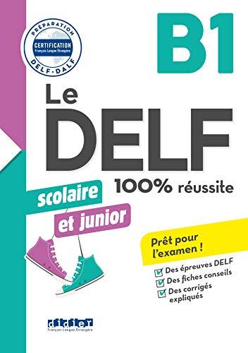 Le DELF scolaire et junior - 100% réussite - B1 - Livre- Version numérique epub (DELF Scolaire et Junior B1) (French Edition)