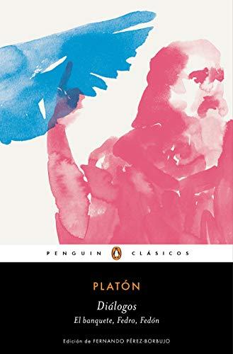 Diálogos: Fedón, Fedro, Banquete (Penguin Clásicos)
