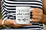 Funny Mugs, I'm sorry for what I said before I had my coffee, Coffee Quotes, Mom Mugs, Wife Gift, Gift for Her