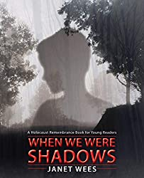 When We Were Shadows: A Holocaust Remembrance Book for Young Readers by Janet Wees