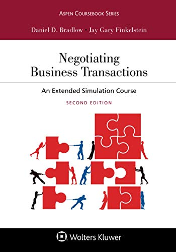Compare Textbook Prices for Negotiating Business Transactions: An Extended Simulation Course Aspen Coursebook Series 2 Edition ISBN 9781454888451 by Bradlow, Daniel D.,Finkelstein, Jay Gary