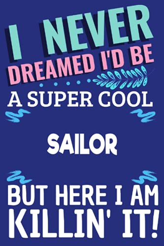 """gift for sailor: Funny sailor Notebook/Journal (6"""" X 9"""") Great Appreciation Gift For sailor, pre"""