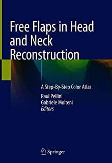 Free Flaps in Head and Neck Reconstruction: A Step-By-Step Color Atlas