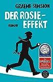 Der Rosie-Effekt: Roman (Das Rosie-Projekt, Band 2) - Graeme Simsion