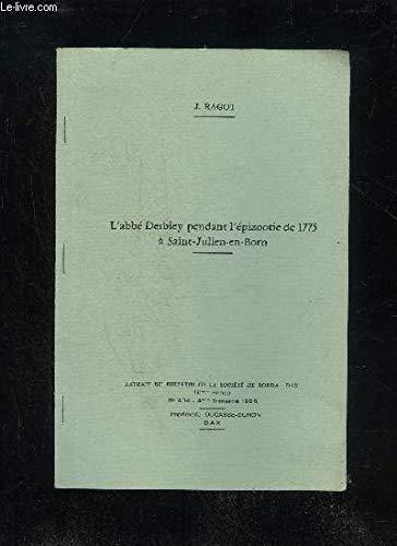 L'ABBE DESBIEY PENDANT L'EPIZOOTIE DE 1775 A SAINT JULIEN EN BORN - EXTRAIT DU BULLETIN DE LA SOCIETE DE BORDA