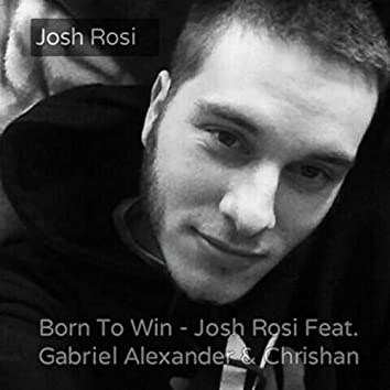 Born to Win (feat. Gabriel Alexander & Chrishan)