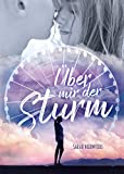 Über mir der Sturm: New Adult Liebesroman