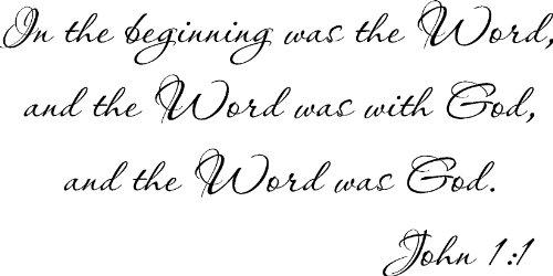 John 1:1, Vinyl Wall Art, in the Beginning Was the Word, and the Word Was with God, and the Word Was God.