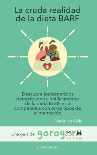 La cruda realidad de la dieta BARF: Descubre los beneficios demostrados científicamente de la dieta BARF y su comparativa con otros tipos de alimentación